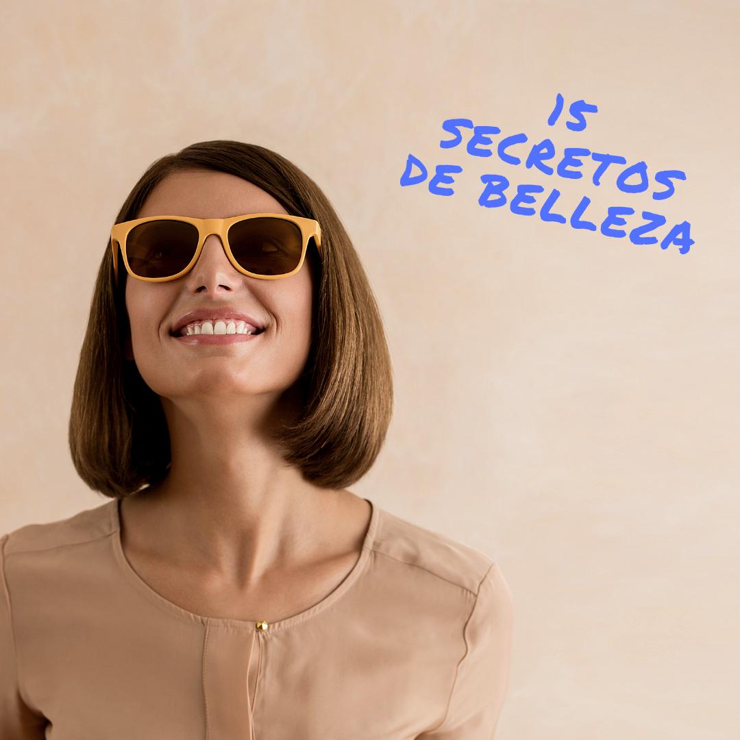 15 Secretos de belleza que toda mujer quiere saber